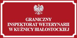 Graniczny Inspektorat Weterynarii w Kuźnicy Białostockiej